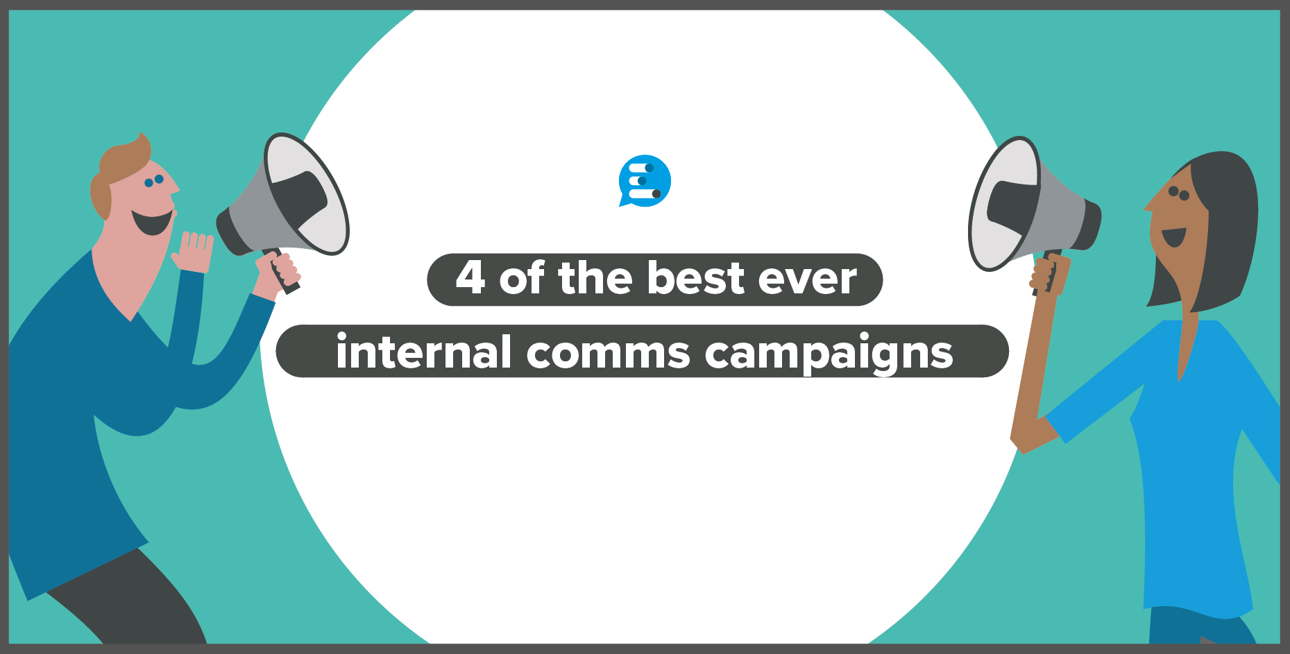 4 of the best ever internal communication campaigns