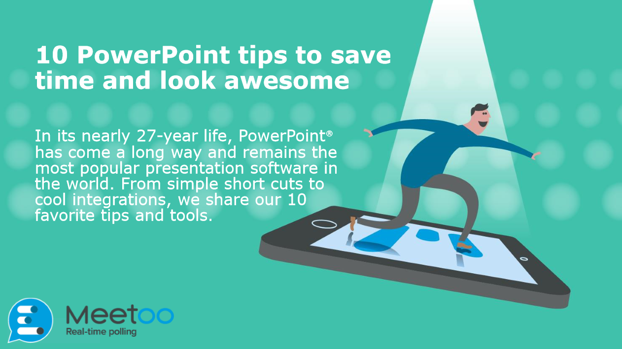10 PowerPoint tips to save time and look awesome